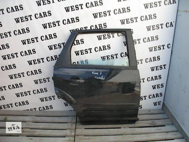 продам Б/у дверь задняя для легкового авто Ford Focus Wagon 2005 бу в Луцке