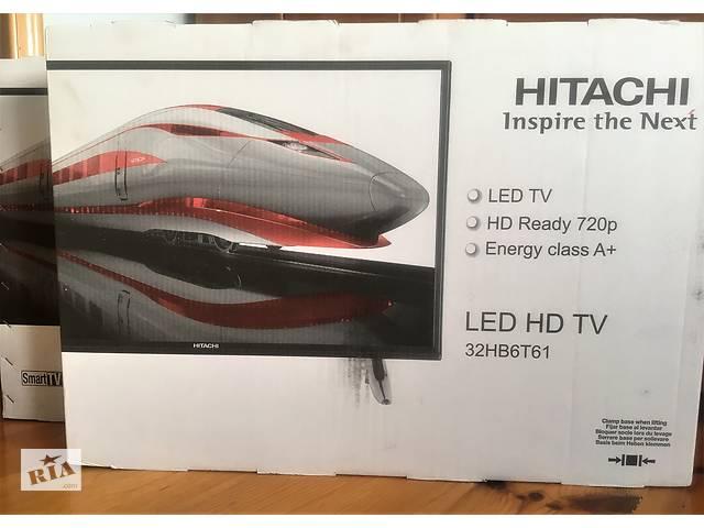 продам В НАЛИЧИИ телевизор Hitachi 32HB6T61 (Smart TV, Wi-Fi, Miracast, Т2 тюнет) бу в Луцке